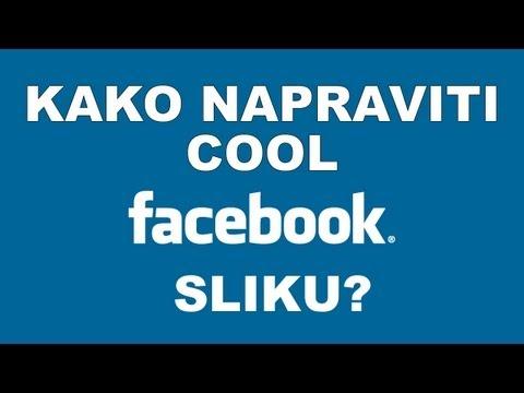 Kako Napraviti Cool Facebook Timeline Sliku?