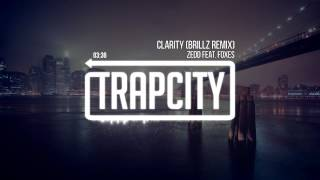 zedd  feat  foxes    clarity  brillz remix