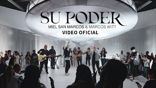 SU PODER - Miel San Marcos & Marcos Witt - Video Oficial