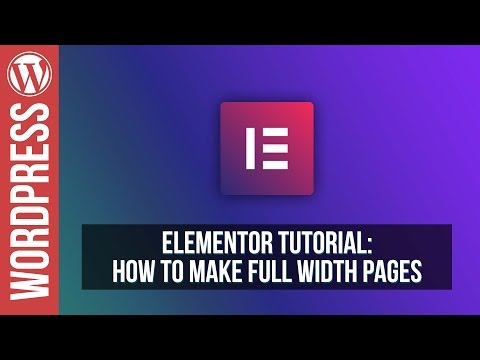 Elementor for Wordpress - How to Make Full Width Pages / Layouts