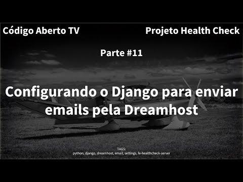 Parte 11: Configurando o Django para enviar emails pela Dreamhost