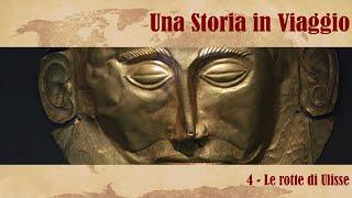 UNA STORIA IN VIAGGIO #4 - Le rotte di Ulisse