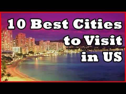 10 Best Cities to Visit in the United States 2017 HD