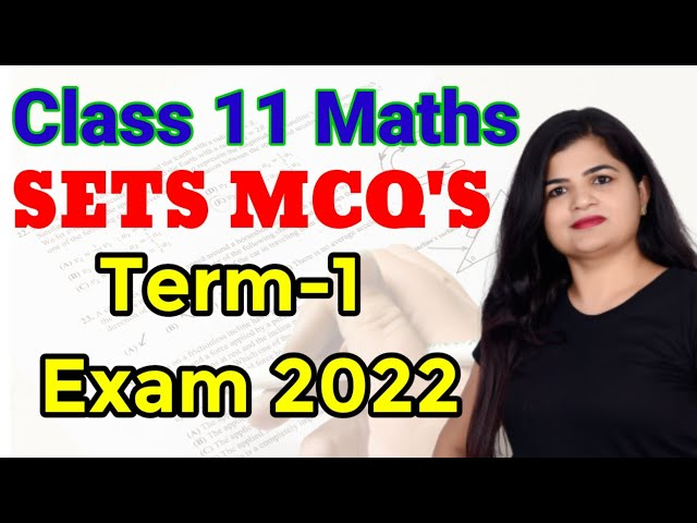 Class 11 MCQ's | Chapter Sets | Term 1 Exam 2022