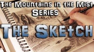The Sketch - How to Draw the Mountains in the Mist Series Part One