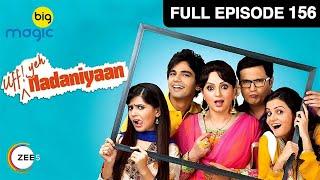 Nadaniyaan Ep 156:15th April Full Episode
