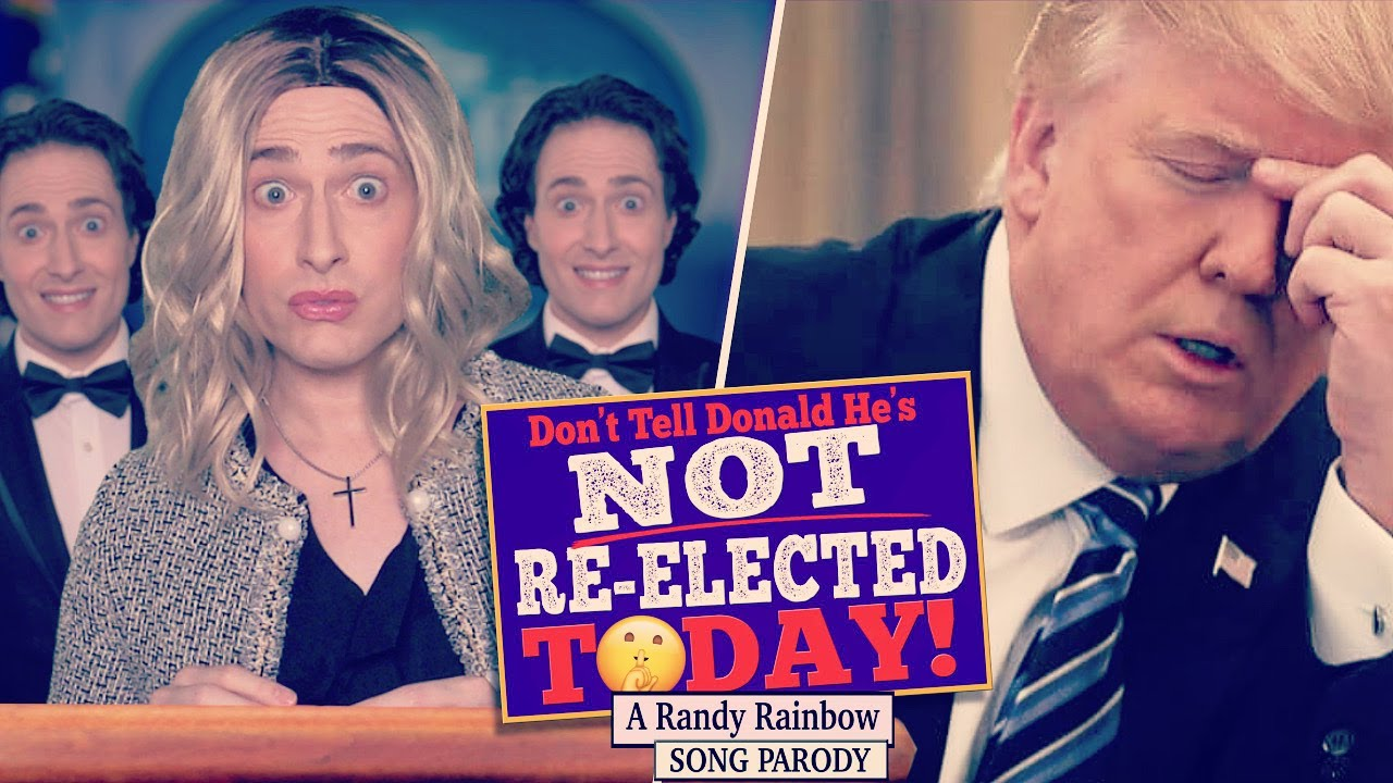 Don't Tell Donald He's NOT RE-ELECTED TODAY! - Randy Rainbow Parody