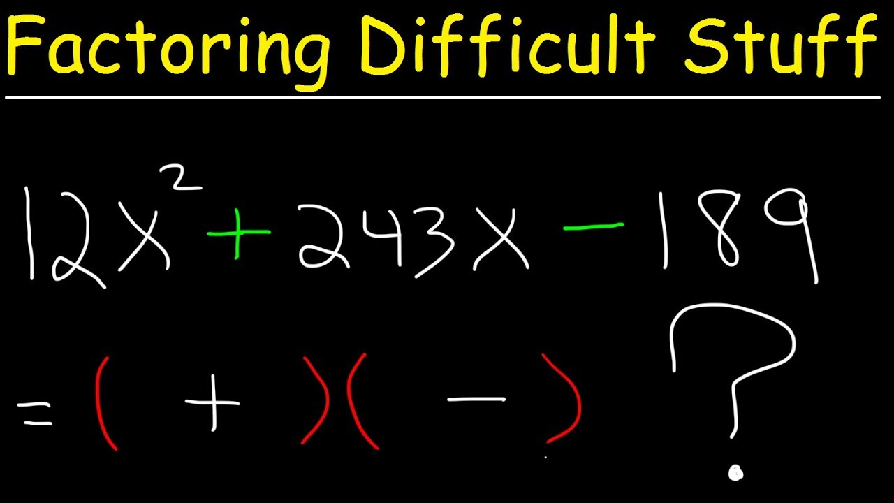 How To Factor Difficult Quadratic Equations