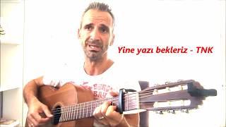 Yine yazı bekleriz - TNK (Cover - Cenk Bayramoğlu)