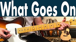 """How To Play """"What Goes On"""" On Guitar 