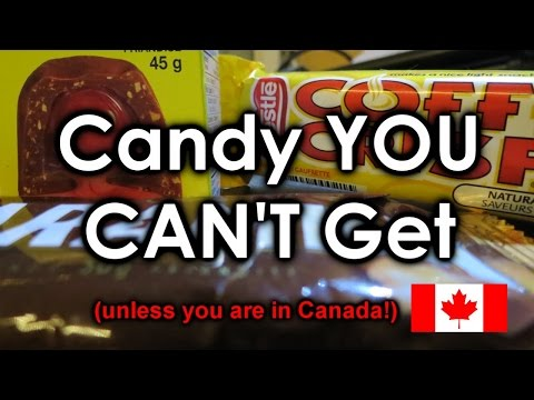 Candy You Can't Get (unless You Are In Canada)