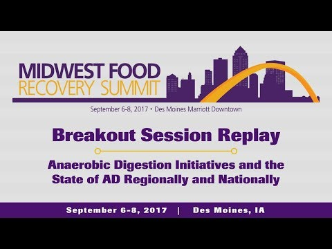 Midwest Food Recovery Summit 2017 Breakout Session: Anaerobic Digestion Initiatives