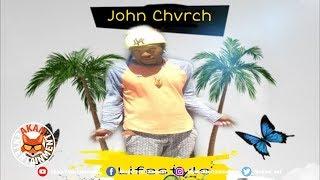 John Chvrch - Lifestyle [Lifestyle Riddim] June 2019