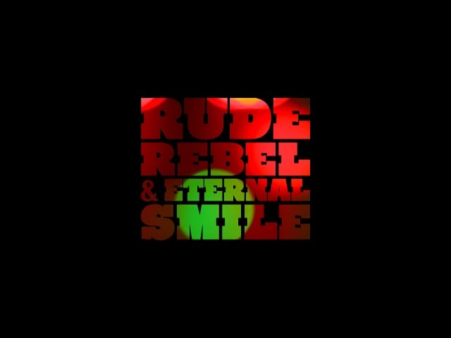 Rude Rebel & Eternal Smile