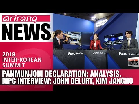 Panmunjom Declaration: Analysis. MPC Interview: John Delury, Kim Jangho