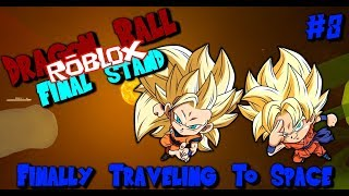 Dragon Ball Z Final Stand Roblox | Ep 8 FINALLY TRAVELING TO SPACE AS A SUPER SAIYAN 3!!!