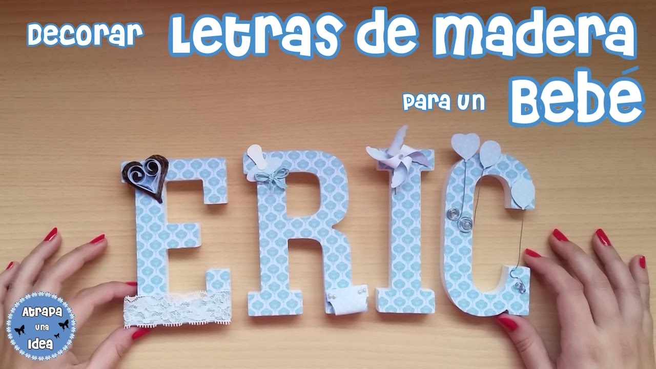 Como Decorar Una Pared De Madera Decorar Letras De Madera Para Un Bebé - Youtube