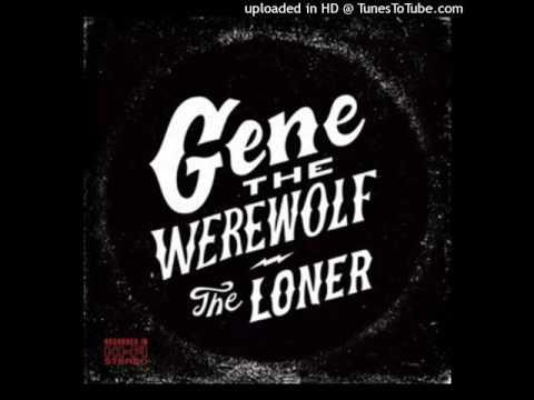 gene the werewolf- The Loner