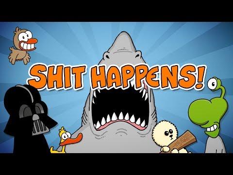 SHIT HAPPENS -