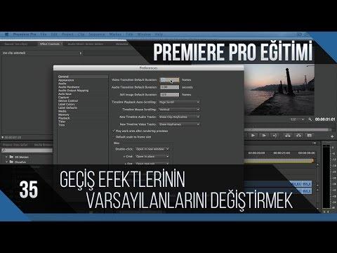 Premiere Pro Eğitimi 35 - Geçiş Efektlerinin Varsayılan Özelliklerini Değiştirmek