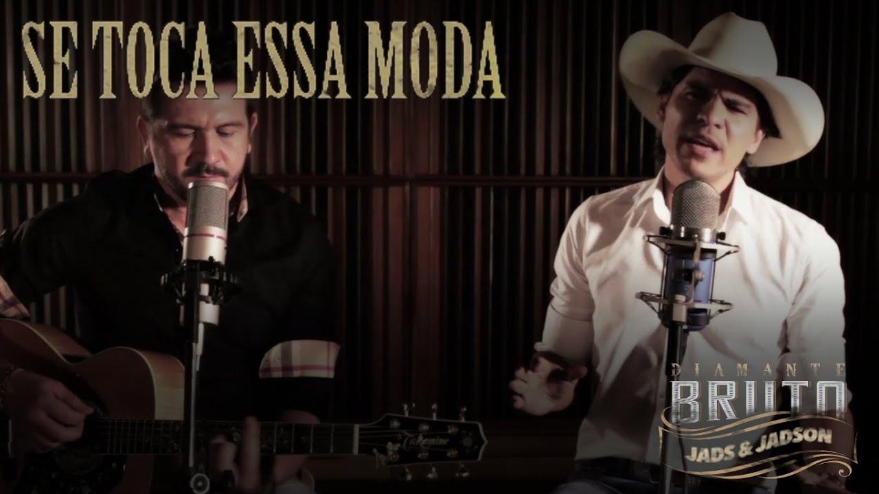 Jads   Jadson - Se Toca Essa Moda (CD Diamante Bruto) - YouTube 2e57dfa708a