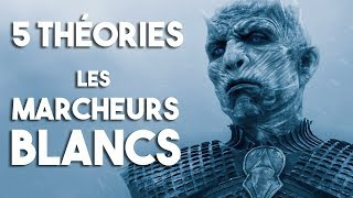5 THÉORIES - Les Marcheurs Blancs (Game of Thrones - Saison 8)
