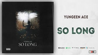 Yungeen Ace - So Long