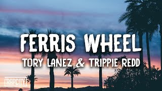 Tory Lanez - Ferris Wheel ft. Trippie Redd (Lyrics)