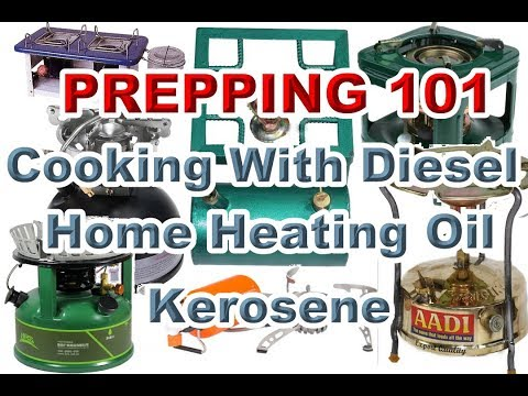 Prepping 101: Cooking With Diesel/Home Heating Oil/Kerosene