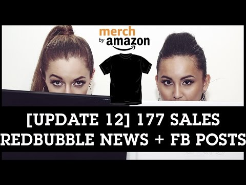 Merch by Amazon: [Update 12] 177 SALES! RedBubble Update + Facebook Posting