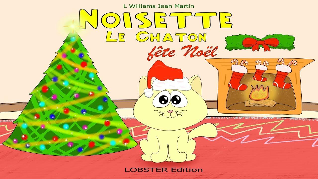 Joyeux Noel Histoire Des Arts.Noisette Le Chaton Fete Noel Joyeux Noel Histoire Pour Bien Dormir
