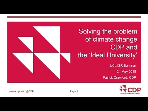 Solving the problem of climate change – CDP and the 'Ideal University' by Patrick Crawford, CDP