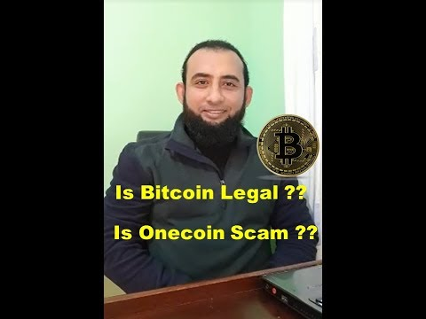 Is Bitcoin Legal ?? Is Onecoin Scam ??   Explanations by M.Noman Durrani
