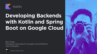 Developing Backends with Kotlin and Spring Boot on Google Cloud