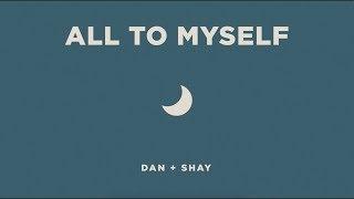 Dan+Shay- All To Myself Lyrics Mp3