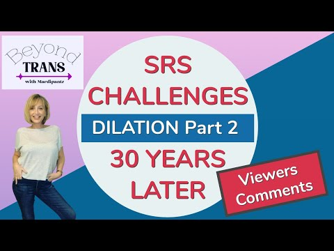 SEX CHANGE POST OP CHALLENGES DECADES LATER Pt.2 & VIEWERS COMMENTS | SRS MTF Transgender