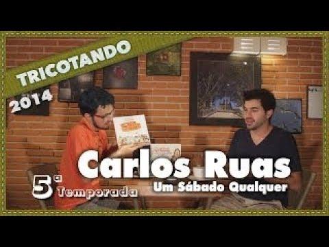 Carlos Ruas, do Um Sábado Qualquer Tricotando