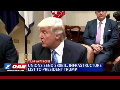 Unions Send $80B Infrastructure Wish List to President Trump