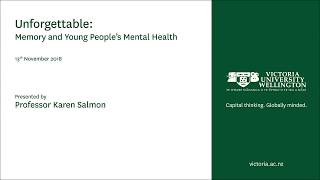 Unforgettable: Memory and Young People's Mental Health. Professor Karen Salmon