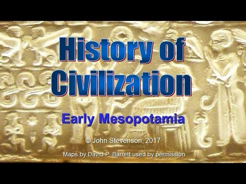 History of Civilization 6: Early Mesopotamia