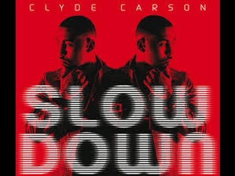 Slow Down Clean  Clyde Carson  W Lyrics