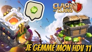 Clash of Clans | Je Gemme Mon HDV 11 : Town Hall 11 Gemming !