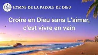 Musique chrétienne en français « Croire en Dieu sans L'aimer, c'est vivre en vain »