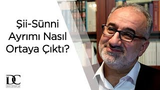 Şii-Sünni Ayrımı Nasıl Ortaya Çıkmıştır?   Mustafa İslamoğlu
