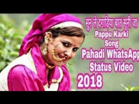 Sun Le Dagariya Pappu Karki Song😍New Pahadi WhatsApp Status Video 2018 || Kumaoni & Garhwali Song