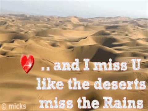 and i miss you like the deserts miss the rain  ( Melancholic Style)