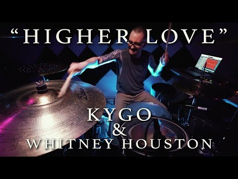Higher Love - Kygo and Whitney Houston | DRUM COVER