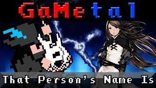 That Person's Name Is (Bravely Default) - GaMetal