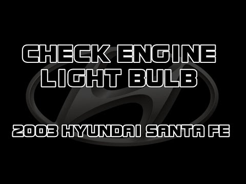 2003 Hyundai Santa Fe - Replace The Check Engine Light Bulb