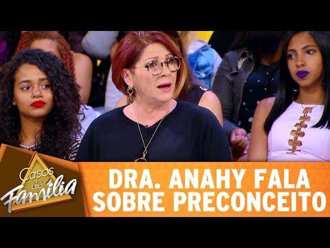 Casos De Família (14/06/17) - Dra. Anahy Fala Sobre Preconceito